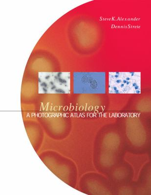 Microbiology A Photographic Atlas for the Laboratory