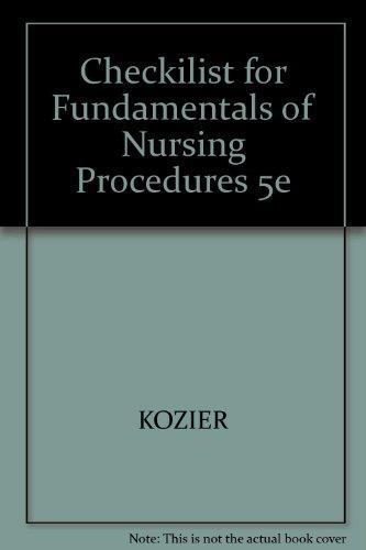 Fundamentals of Nursing: Concepts, Process, and Practice : Procedure Checklists