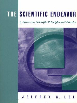 Scientific Endeavor A Primer on Scientific Principles and Practice