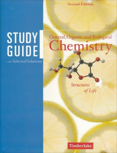 Study Guide w/Selected Solutions for General Organic and Biological Chemistry