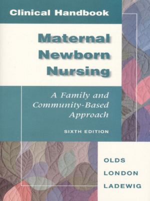 Clinical Handbook for Maternal Newborn Nursing A Family and Community-Based Approach