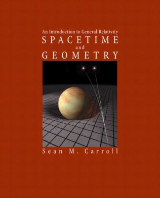 Spacetime and Geometry An Introduction to General Relativity