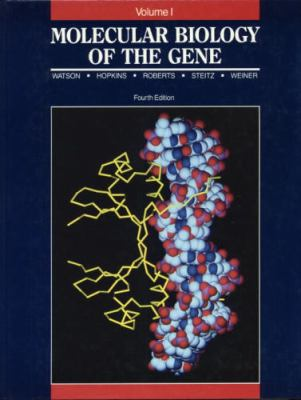 Molecular Biology of the Gene General Principles