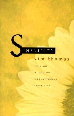 Simplicity Finding Peace by Uncluttering Your Life