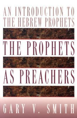 Prophets As Preachers An Introduction to the Hebrew Prophets