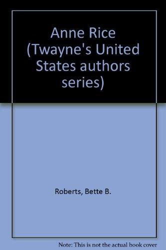 Anne Rice: Twayne's United States Authors (Twayne's United States Authors Series)