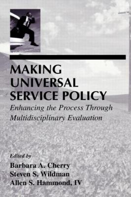 Making Universal Service Policy Enhancing the Process Through Multidisciplinary Evaluation