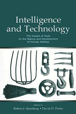 Intelligence And Technology The Impact Of Tools On The Nature And Development of Human Abilities