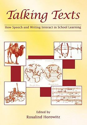 Talking Texts How Speech And Writing Interact in School Learning