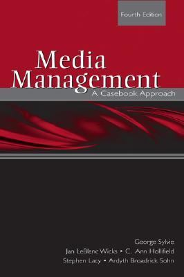 Media Management: A Casebook Approach (Routledge Communication Series)