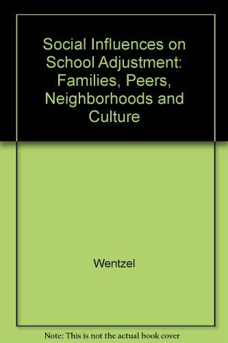 Social Influences on School Adjustment: Families, Peers, Neighborhoods, and Culture:a Special Issue of educational Psychologist