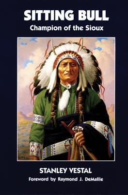Sitting Bull Champion of the Sioux  A Biography