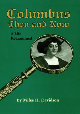 Columbus Then and Now A Life Reexamined