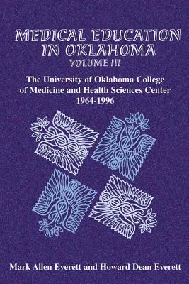 Medical Education in Oklahoma The University of Oklahoma College of Medicine and Health Sciences Center, 1964-1996