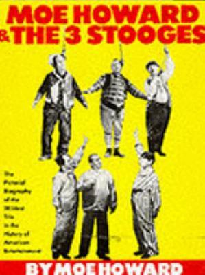 Moe Howard and the Three Stooges - Moe Howard - Paperback