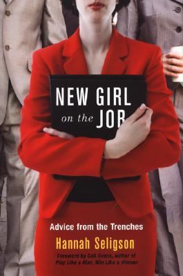 New Girl on the Job Advice from the Trenches