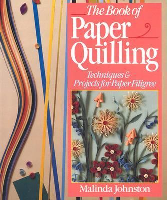 Book of Paper Quilling Techniques & Projects for Paper Filigree