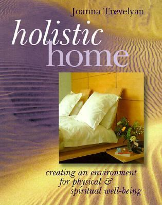Holistic Home Creating an Environment for Spiritual and Physical Well-Being