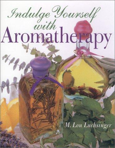 Indulge Yourself with Aromatherapy