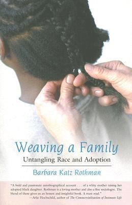 Weaving a Family Untangling Race And Adoption