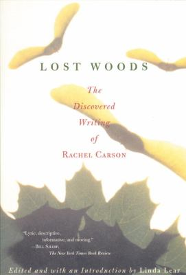 Lost Woods The Discovered Writing of Rachel Carson