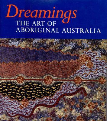 Dreamings The Art of Aboriginal Australia