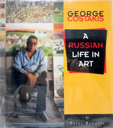 George Costakis: A Russian Life in Art