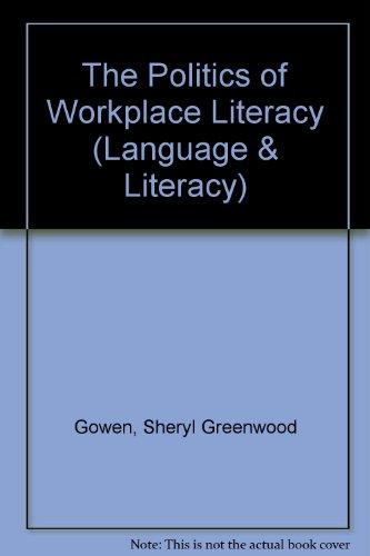 The Politics of Workplace Literacy (Language and Literacy)