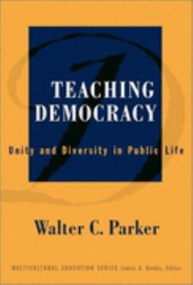 Teaching Democracy Unity and Diversity in Public Life