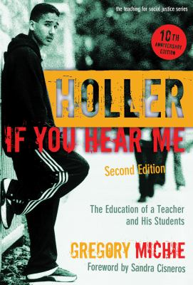 Holler If You Hear Me: The Education of a Teacher and His Students, Second Edition (Teaching for Social Justice)