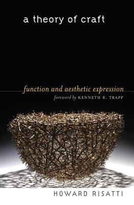 A Theory of Craft: Function and Aesthetic Expression