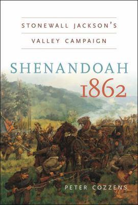 Shenandoah 1862: Stonewall Jackson's Valley Campaign