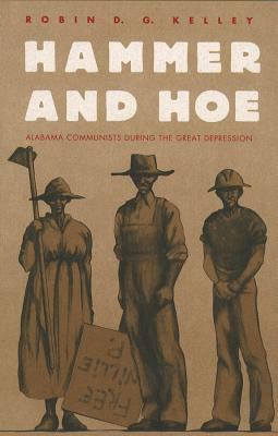 Hammer and Hoe Alabama Communists During the Great Depression