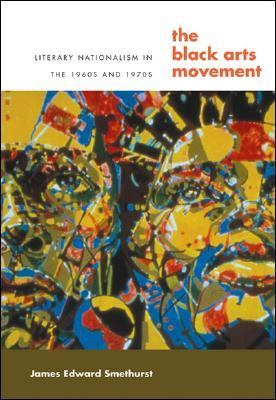 Black Arts Movement Literary Nationalism In The 1960s And 1970s