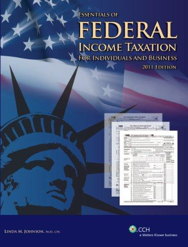 Essentials of Federal Income Taxation for Individuals and Business (2011)