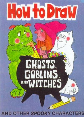 Hot to Draw Ghosts, Goblins and Witches (How to Draw (Troll))