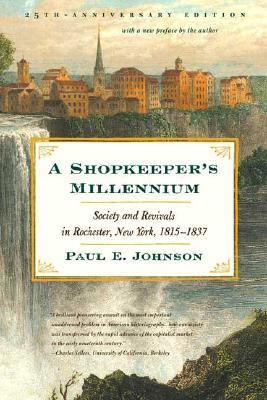 Shopkeeper's Millennium Society and Revivals in Rochester, New York, 1815-1837