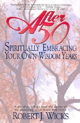 After 50 Spiritually Embracing Your Own Wisdom Years