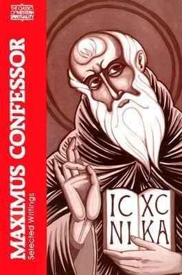 Maximus Confessor Selected Writings