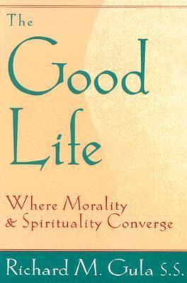 Good Life Where Morality and Spirituality Converge