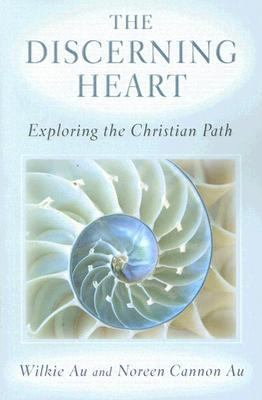 Discerning Heart Exploring the Christian Path