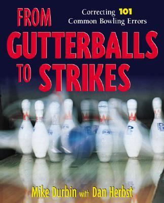From Gutterballs to Strikes Correcting 101 Common Bowling Errors