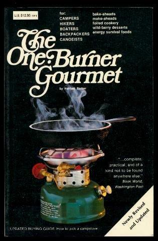 The One Burner Gourmet for Campers, Hikers, Boaters, Backpackers, Canoeists