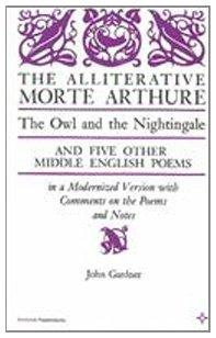 The Alliterative Morte Arthure: The Owl and the Nightingale and Five Other Middle English Poems in a Modernized Version, with Comments on the Poems (Arcturus Books, Ab116)