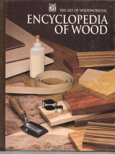 Encyclopedia of Wood (Art of Woodworking)