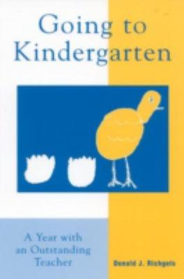 Going to Kindergarten A Year With an Outstanding Teacher