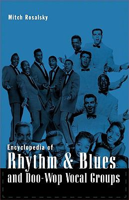 Encyclopedia of Rhythm & Blues and Doo-Wop Vocal Groups