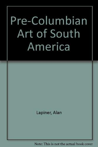 Pre-Columbian Art of South America