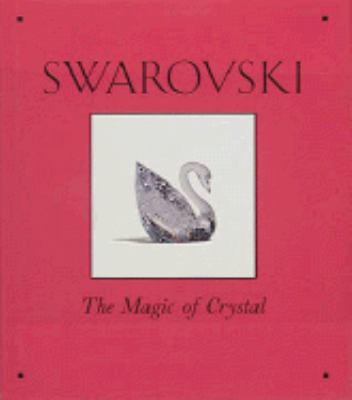 Swarovski: The Magic of Crystal
