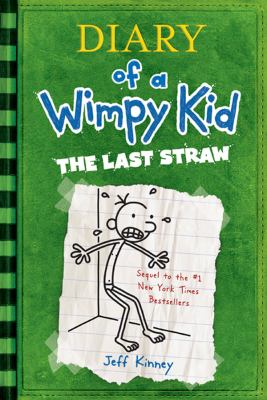 The Last Straw (Diary of a Wimpy Kid Series #3)